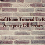 Ian Leaf Home Tutorial To Repair Actxprxy Dll Errors